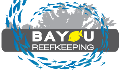 Bayou Reefkeeping